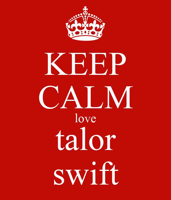 KEEP CALM love talor swift