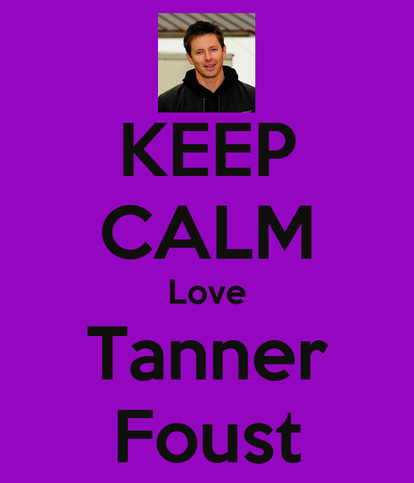 KEEP CALM Love Tanner Foust