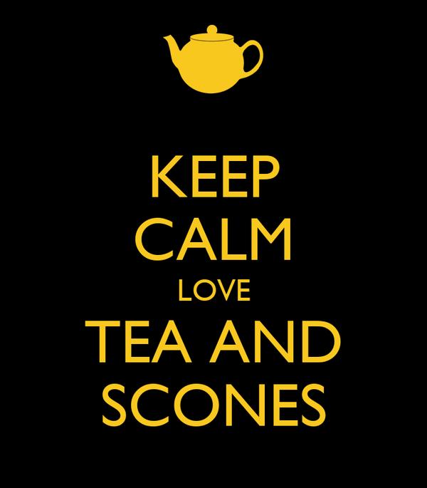KEEP CALM LOVE TEA AND SCONES