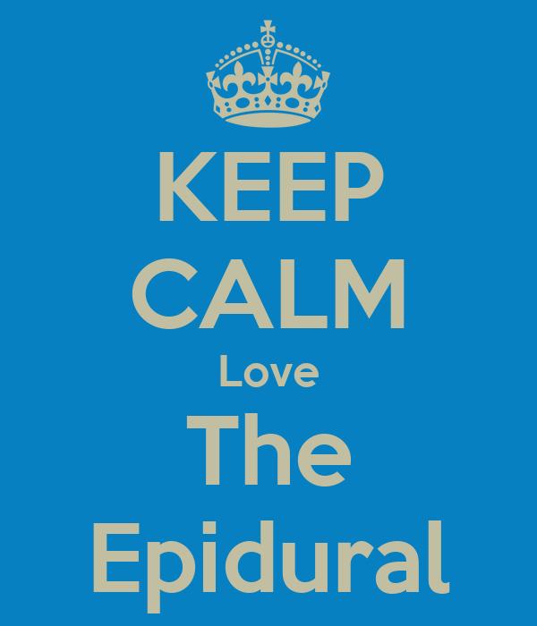 KEEP CALM Love The Epidural