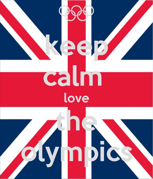 keep calm  love the olympics