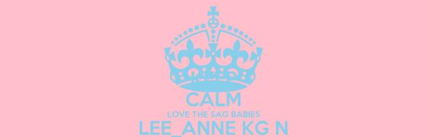 KEEP CALM LOVE THE SAG BABIES LEE_ANNE KG N VANDI