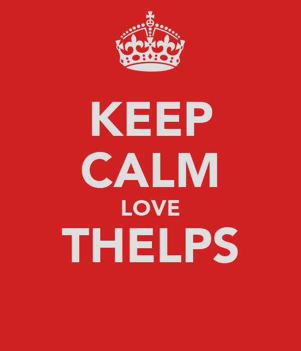 KEEP CALM LOVE THELPS