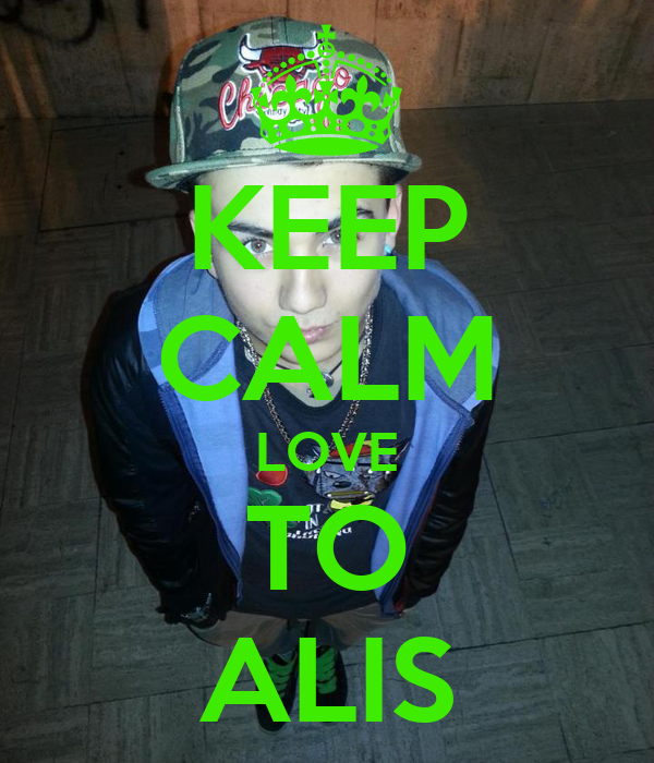 KEEP CALM LOVE TO ALIS