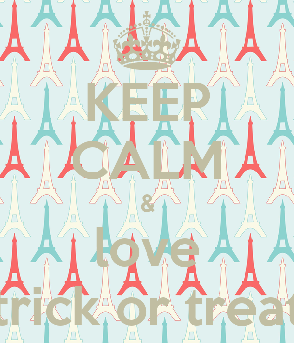 KEEP CALM & love trick or treat