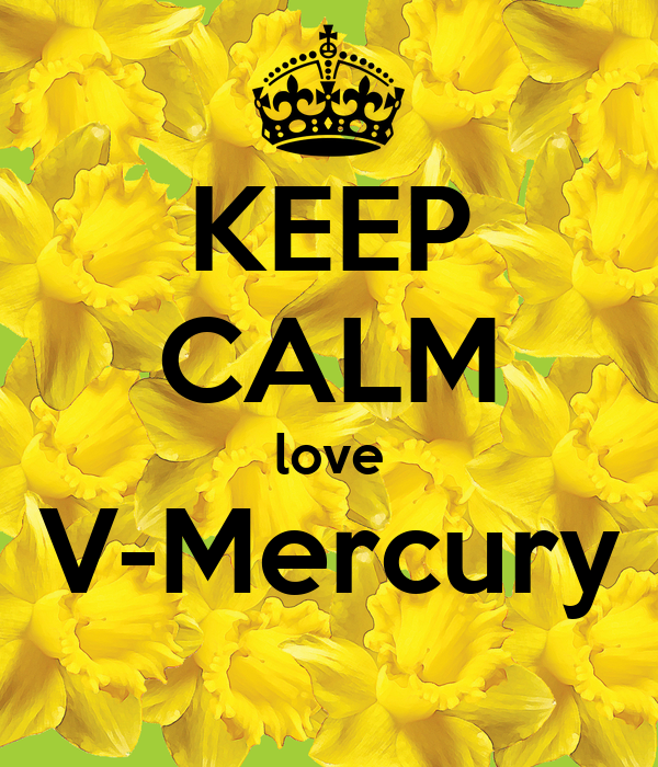 KEEP CALM love V-Mercury