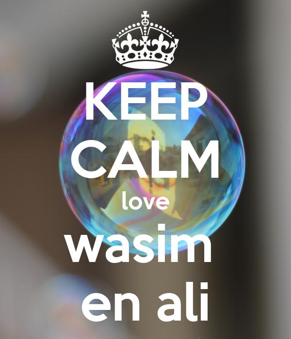KEEP CALM love wasim  en ali