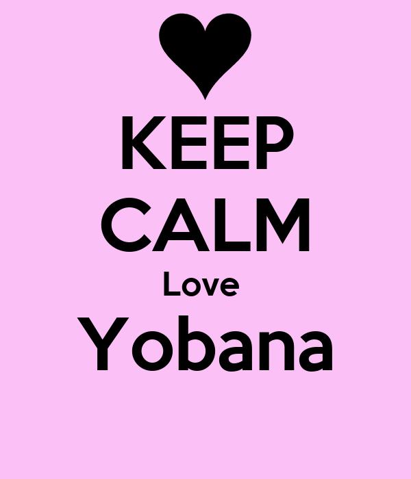 KEEP CALM Love  Yobana
