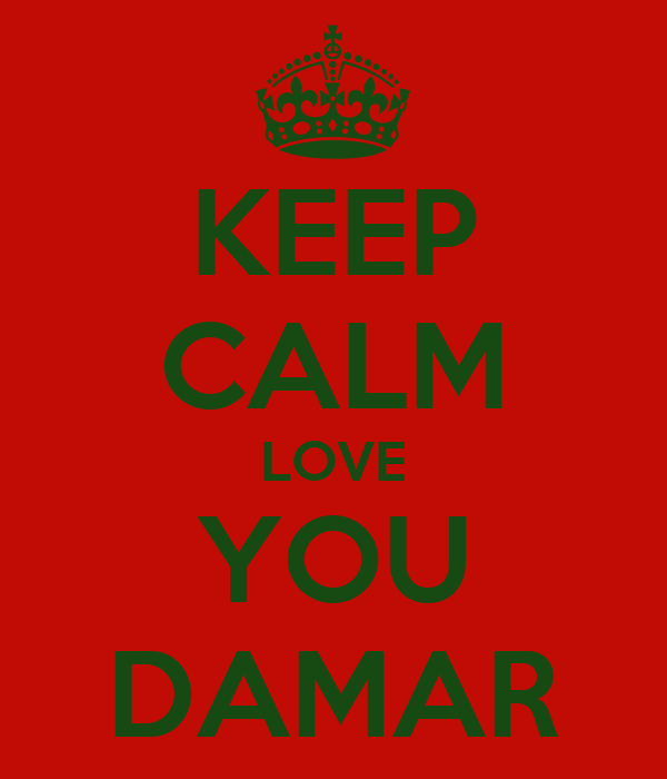 KEEP CALM LOVE YOU DAMAR