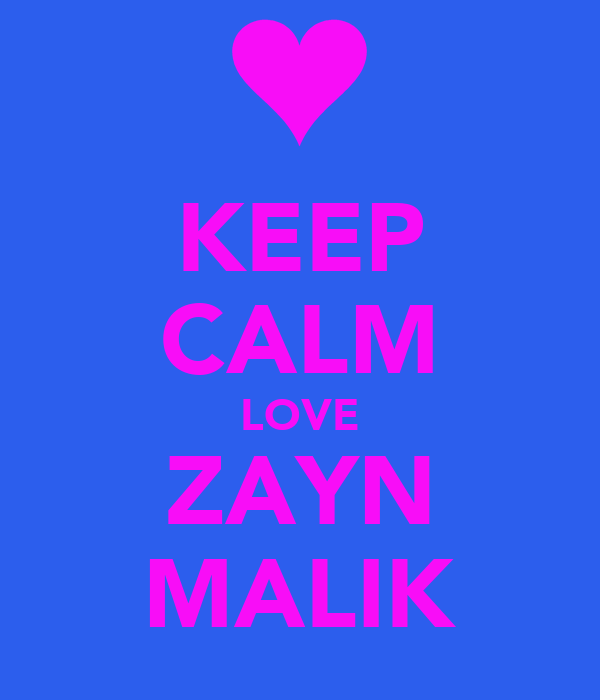 KEEP CALM LOVE ZAYN MALIK