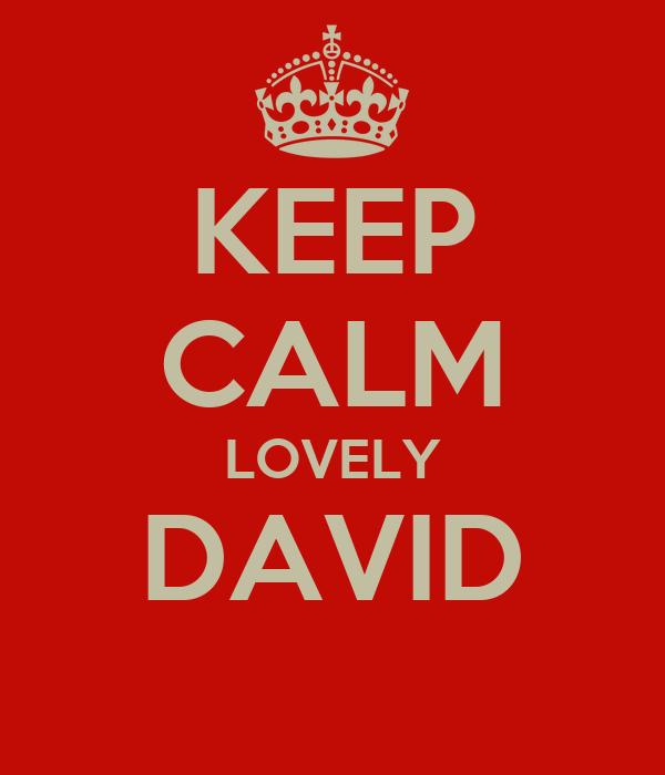 KEEP CALM LOVELY DAVID