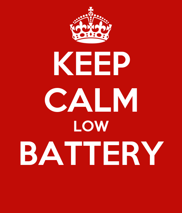 KEEP CALM LOW BATTERY