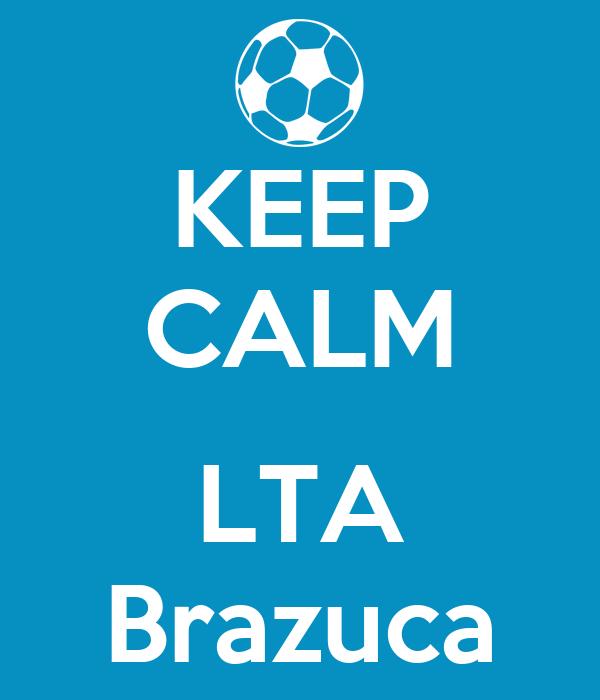 KEEP CALM  LTA Brazuca