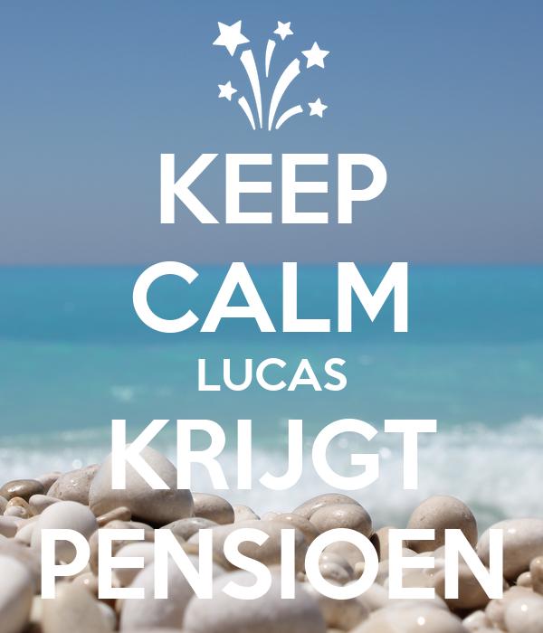 KEEP CALM LUCAS KRIJGT PENSIOEN