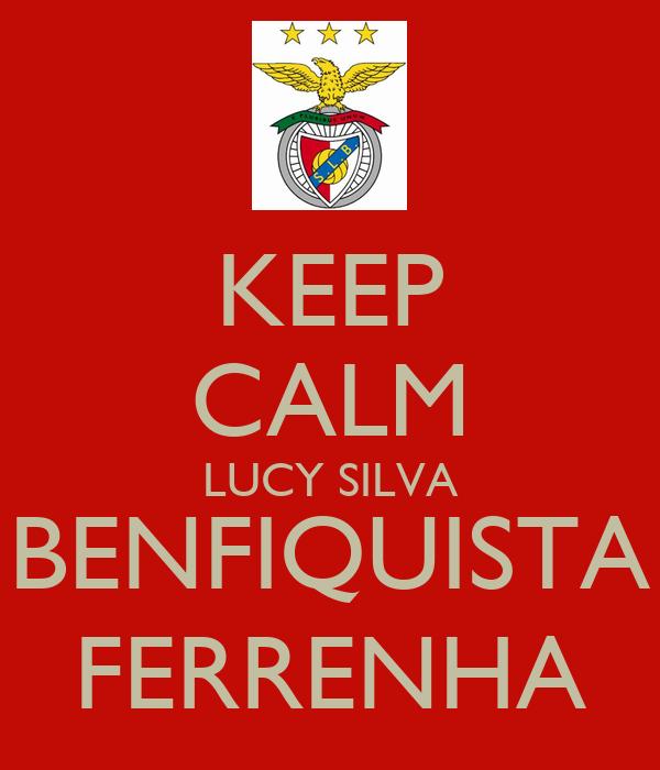 KEEP CALM LUCY SILVA BENFIQUISTA FERRENHA