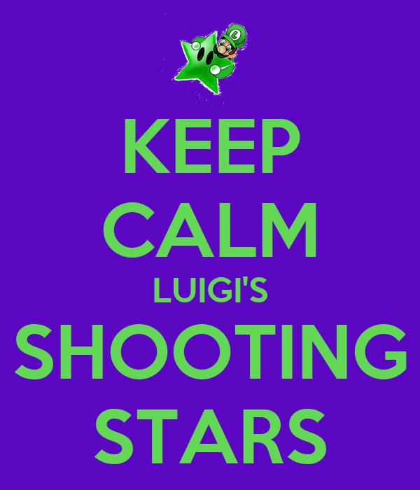 KEEP CALM LUIGI'S SHOOTING STARS