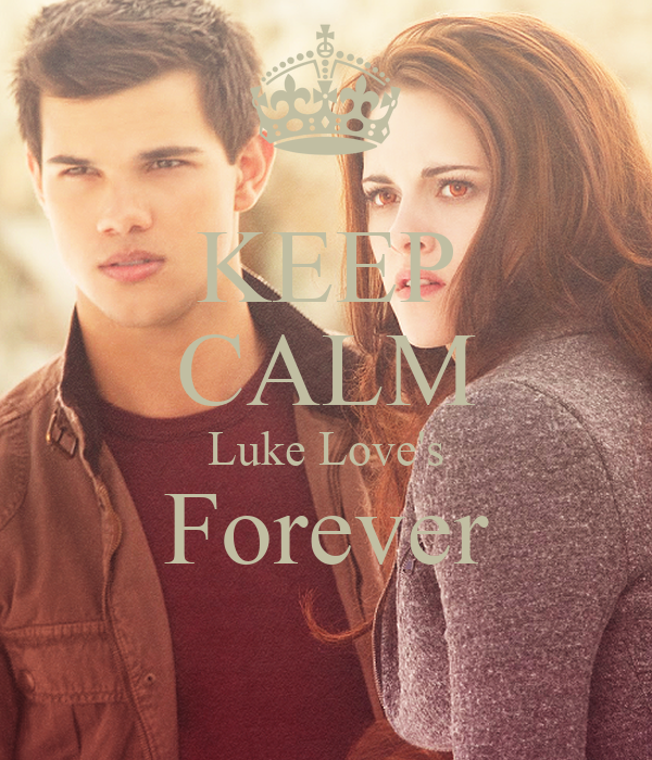 KEEP CALM Luke Love's Forever