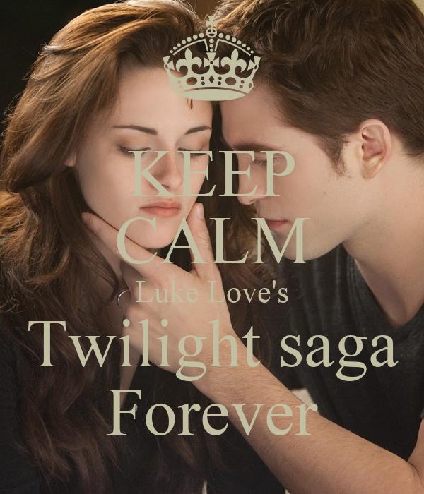 KEEP CALM Luke Love's Twilight saga Forever
