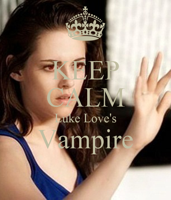 KEEP CALM Luke Love's Vampire