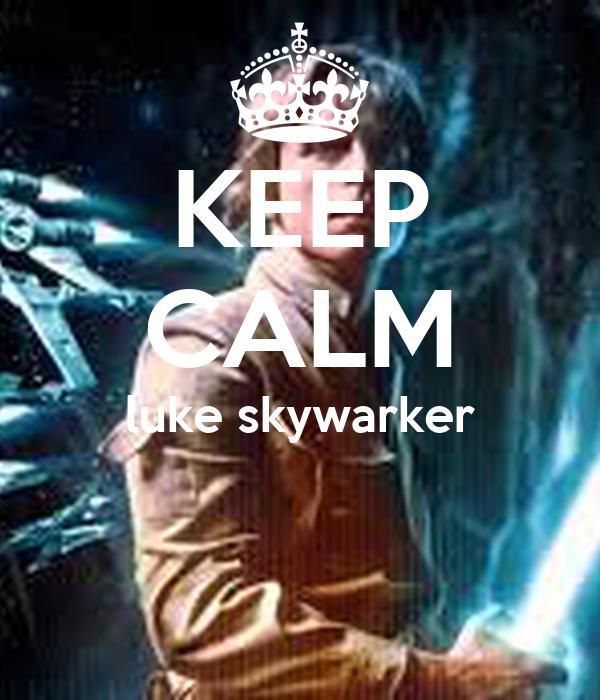 KEEP CALM luke skywarker