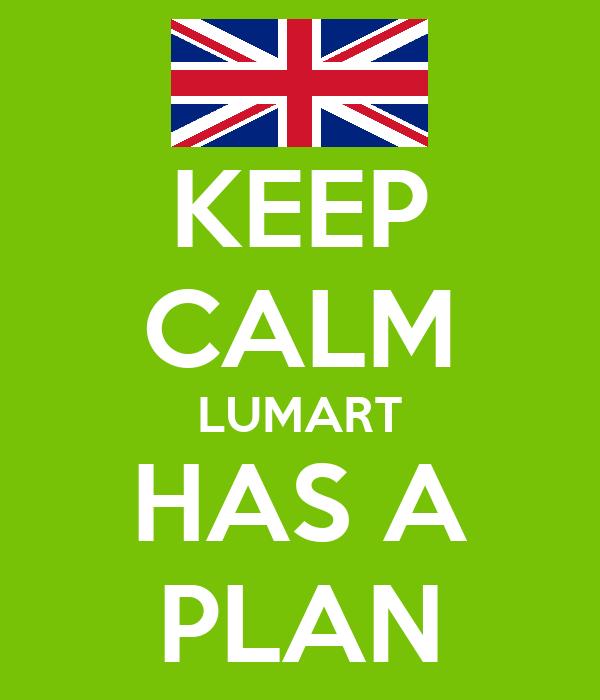 KEEP CALM LUMART HAS A PLAN