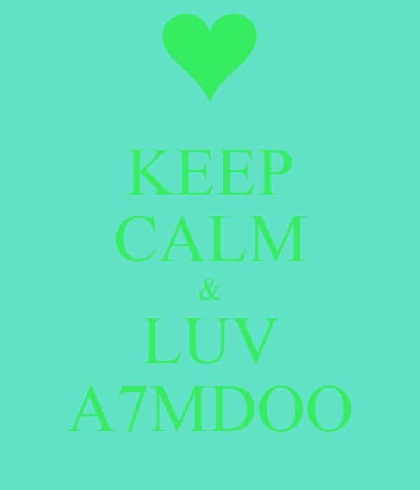 KEEP CALM & LUV A7MDOO