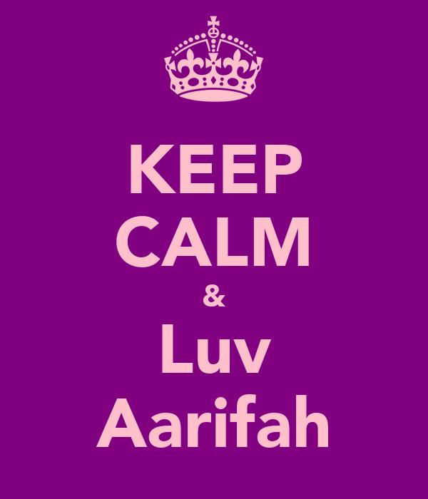 KEEP CALM & Luv Aarifah
