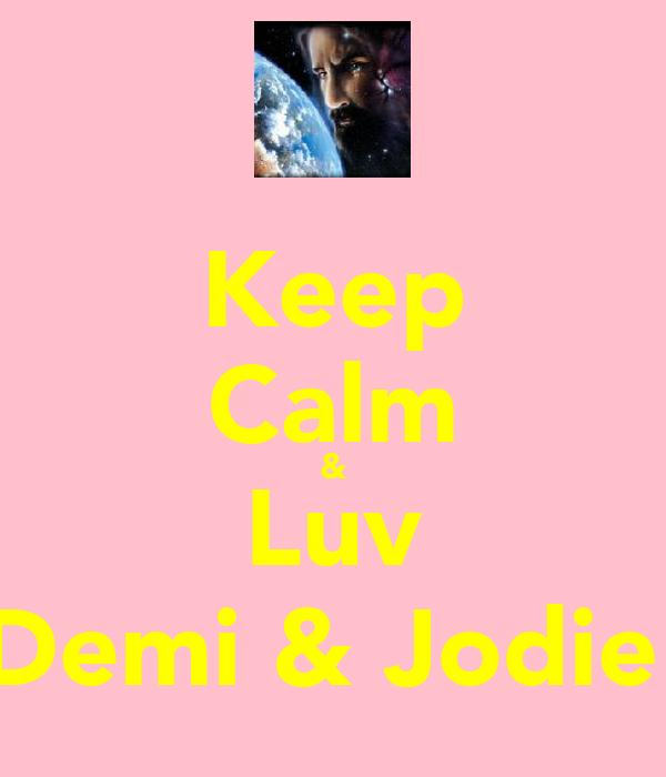 Keep Calm & Luv Demi & Jodie