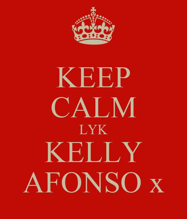KEEP CALM LYK KELLY AFONSO x