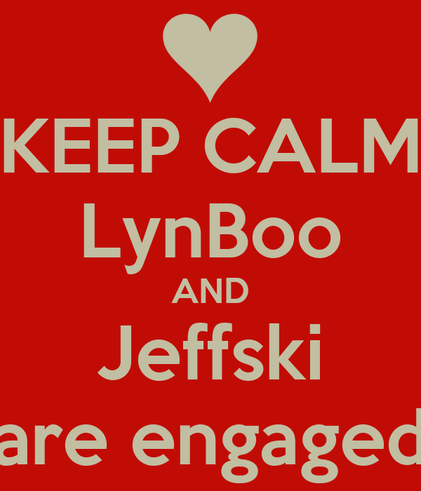 KEEP CALM LynBoo AND Jeffski are engaged