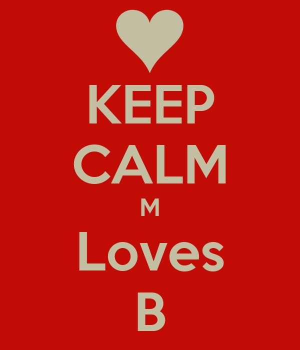 KEEP CALM M Loves B