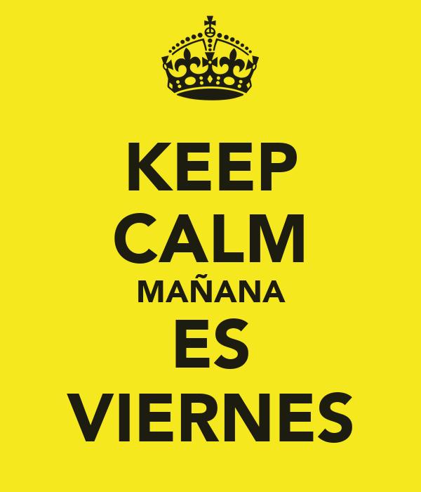 KEEP CALM MAÑANA ES VIERNES