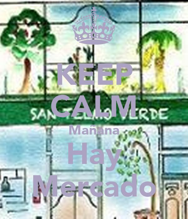 KEEP CALM Mañana Hay Mercado