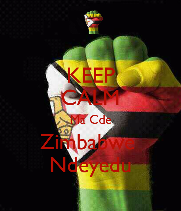 KEEP CALM Ma Cde Zimbabwe  Ndeyedu