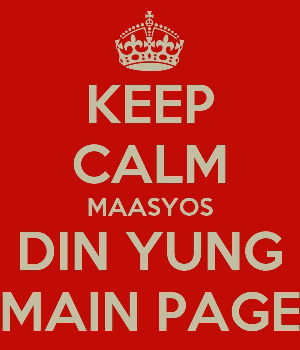 KEEP CALM MAASYOS DIN YUNG MAIN PAGE