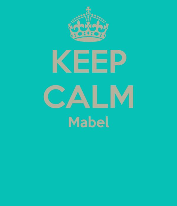 KEEP CALM Mabel