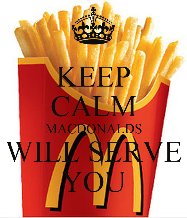 KEEP CALM MACDONALDS WILL SERVE YOU
