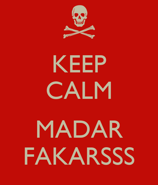 KEEP CALM  MADAR FAKARSSS