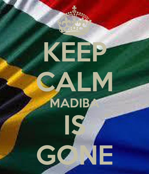 KEEP CALM MADIBA IS GONE