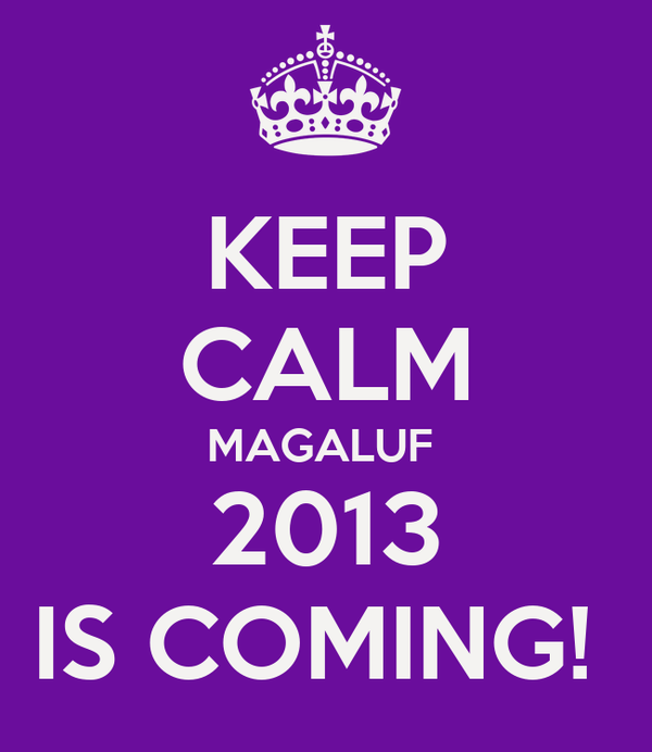 KEEP CALM MAGALUF  2013 IS COMING!