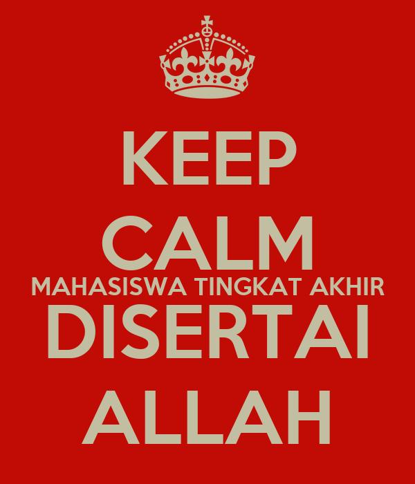 KEEP CALM MAHASISWA TINGKAT AKHIR DISERTAI ALLAH