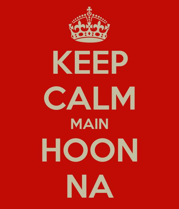 KEEP CALM MAIN HOON NA