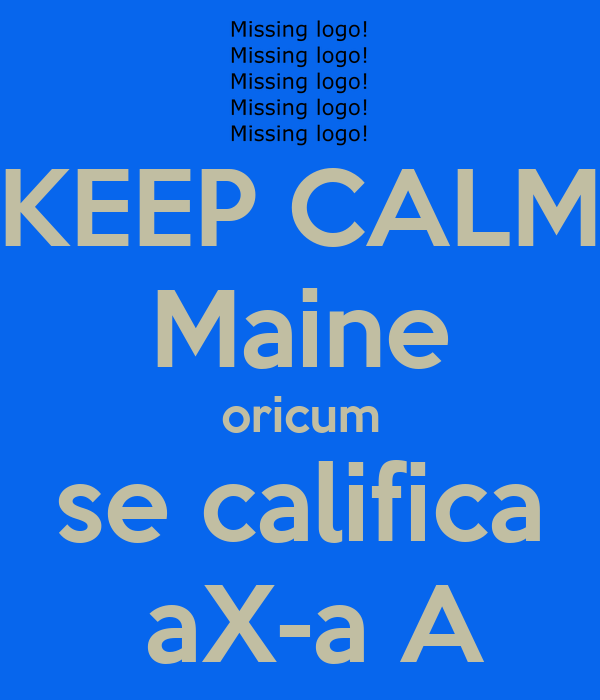 KEEP CALM Maine oricum se califica  aX-a A