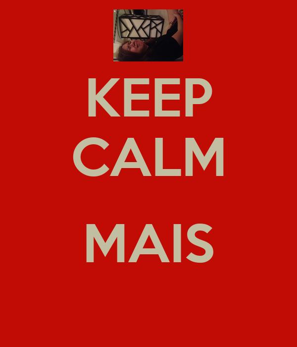 KEEP CALM  MAIS