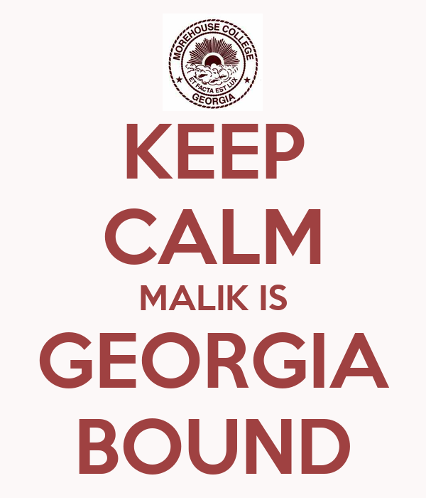 KEEP CALM MALIK IS GEORGIA BOUND