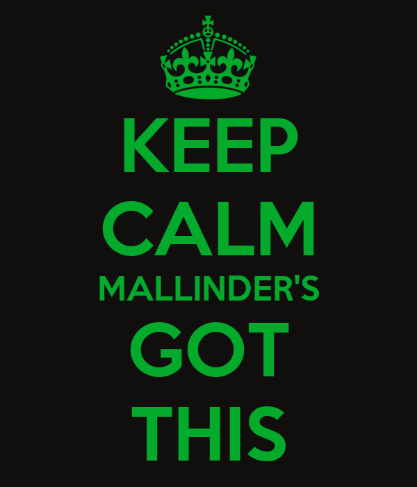 KEEP CALM MALLINDER'S GOT THIS