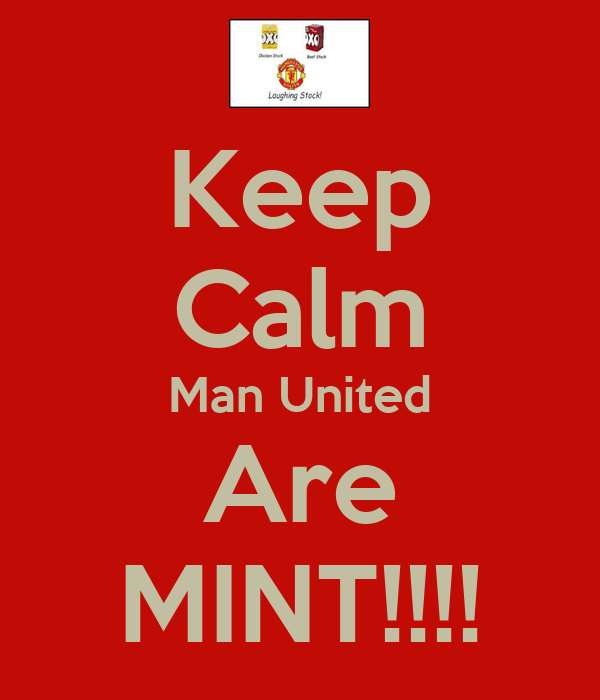 Keep Calm Man United Are MINT!!!!