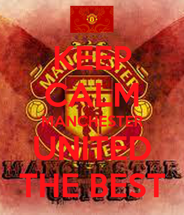 KEEP CALM MANCHESTER UNITED THE BEST