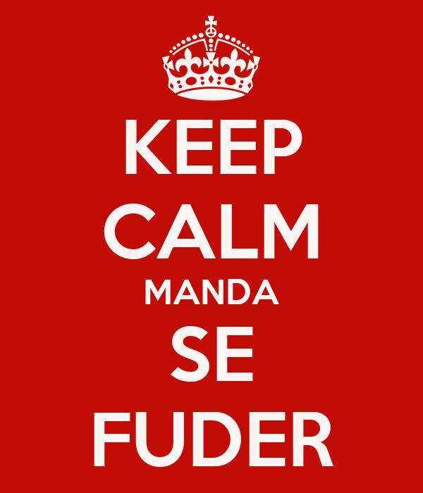 KEEP CALM MANDA SE FUDER