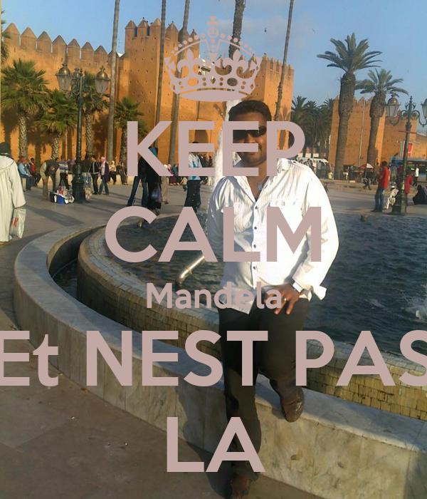 KEEP CALM Mandela Et NEST PAS LA